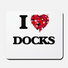 I love Docks Mousepad