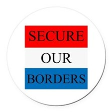 Secure Our Borders Round Car Magnet