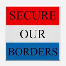 Secure Our Borders Tile Coaster