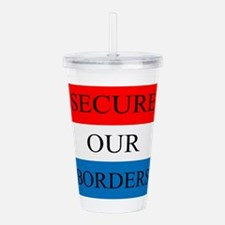 Secure Our Borders Acrylic Double-wall Tumbler