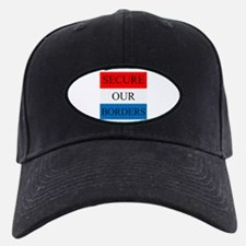 Secure Our Borders Baseball Hat