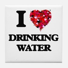 I love Drinking Water Tile Coaster