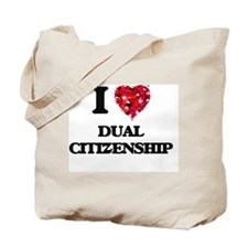 I love Dual Citizenship Tote Bag