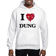 I love Dung Hoodie