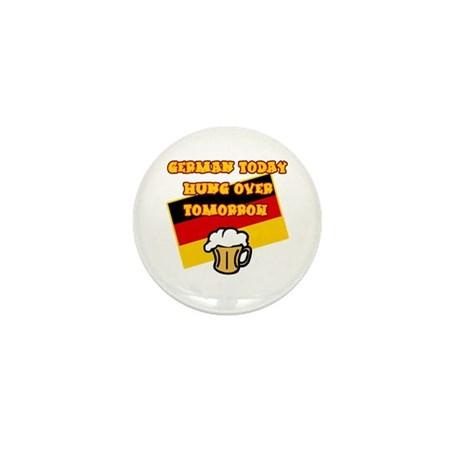 German Today Hung Over Tomorrow Mini Button (10 pa