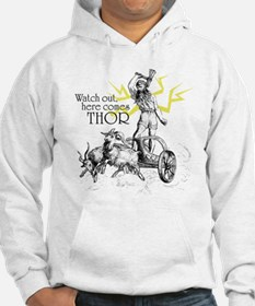 Watch Out, Here Comes Thor Hoodie