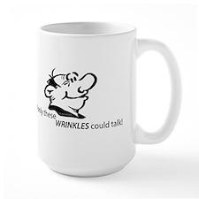 wrinkles talk Mugs