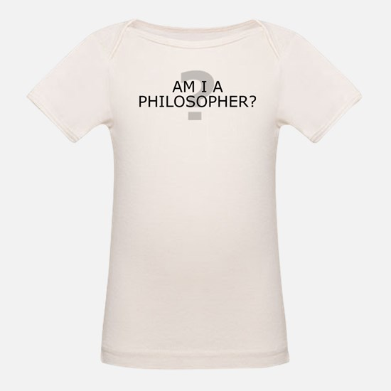 Am I A Philosopher? T-Shirt
