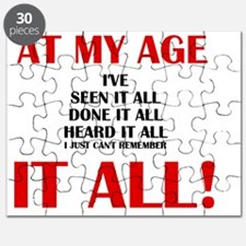 AT MY AGE, I'VE SEEN, DONE AND HEARD IT ALL Puzzle