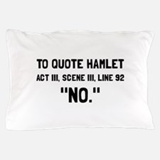 Hamlet Quote Pillow Case