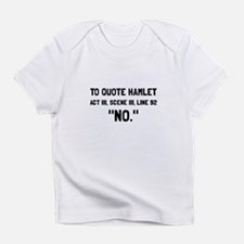 Hamlet Quote Infant T-Shirt