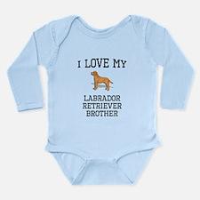 I Love My Labrador Retriever Brother Body Suit