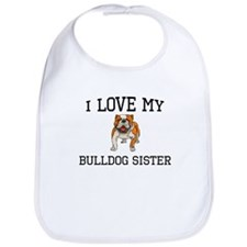 I Love My Bulldog Sister Bib