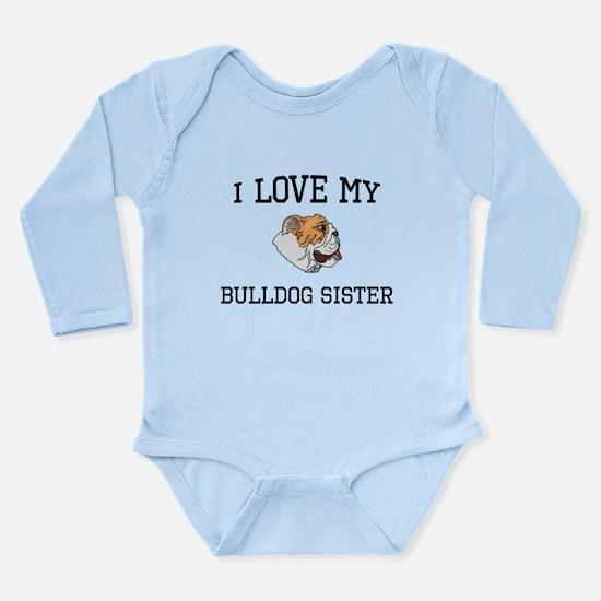 I Love My Bulldog Sister Body Suit