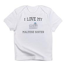 I Love My Maltese Sister Infant T-Shirt