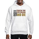 Touch/Die Organ Hooded Sweatshirt