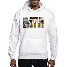 Touch/Die Organ Hoodie