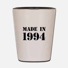 Made in 1994 Shot Glass
