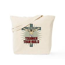 Jesus Tougher Than Nails Tote Bag