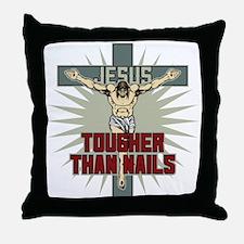Jesus Tougher Than Nails Throw Pillow