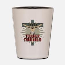 Jesus Tougher Than Nails Shot Glass