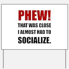 Phew Socialize Yard Sign