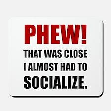 Phew Socialize Mousepad