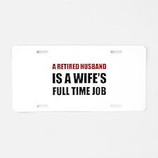Retired Husband Aluminum License Plate