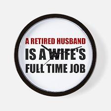 Retired Husband Wall Clock