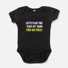 Shut Up Game Baby Bodysuit