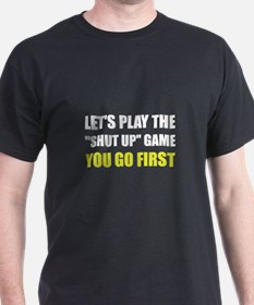Shut Up Game T-Shirt