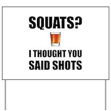 Squats Shots Yard Sign