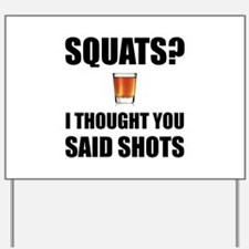 Squats Shots Yard Sign