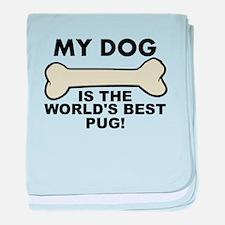 Worlds Best Pug baby blanket