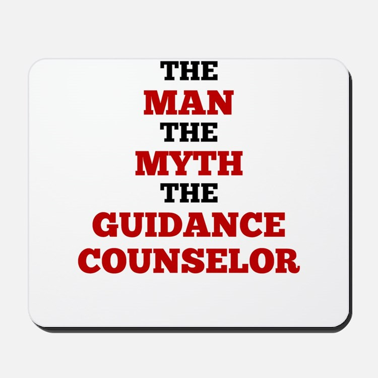 The Man The Myth The Guidance Counselor Mousepad