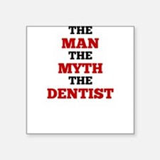 The Man The Myth The Dentist Sticker