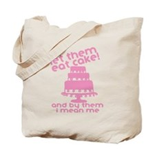 Let Them Eat Cake Tote Bag