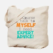I Talk To Myself  Tote Bag