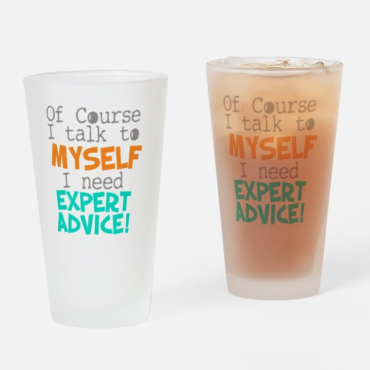 I Talk To Myself  Drinking Glass