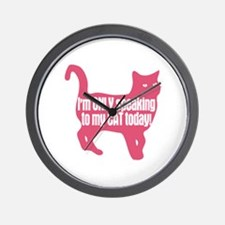 Only Speaking To My Cat Today Wall Clock