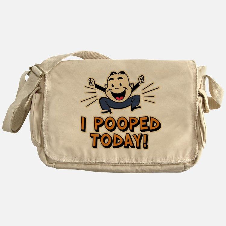 I Pooped Today Messenger Bag