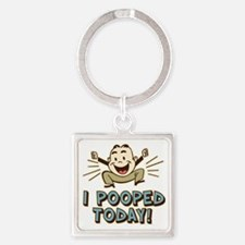I Pooped Today Square Keychain