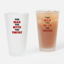 The Man The Myth The Umpire Drinking Glass