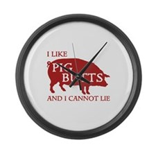 I Like Pig Butts And I Cannot Lie Large Wall Clock