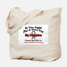 In The Fight For My Daughter (Parkinsons) Tote Bag