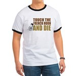 Touch/Die French Ringer T