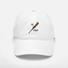 i'd hit that Baseball Baseball Baseball Cap