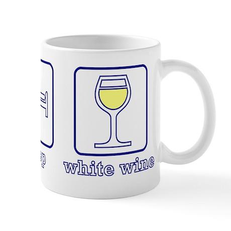 Eat. Sleep. White Wine. Mug