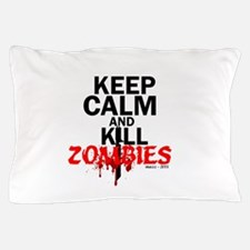 Keep Calm and Kill Zombies Pillow Case