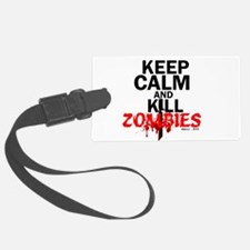 Keep Calm and Kill Zombies Luggage Tag